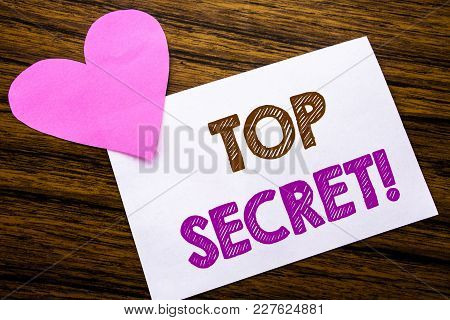 Conceptual Hand Writing Text Showing Top Secret. Concept For Military Top Secret Written On Sticky N