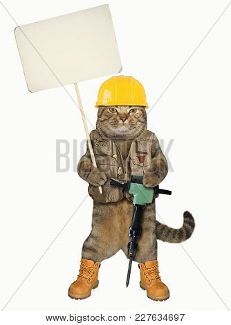 The Cat Worker With A Jack Hammer Holds A Blank Banner. White Background.
