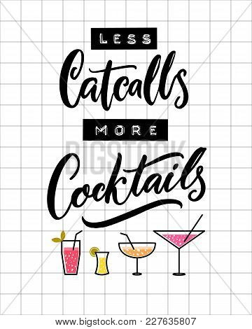 Less Catcalls, More Cocktails. Funny Quote Against Harassment And Sexism. Embossed Tape Letters And