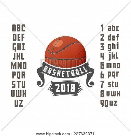 Set Of Basketball - Badge, Logo And Font. Vector Illustration, For Your Design