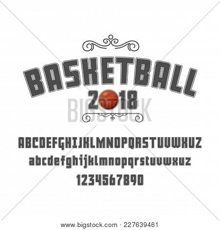 Set Of Basketball - Badge, Logo And Font. Vector Illustration For Your Design