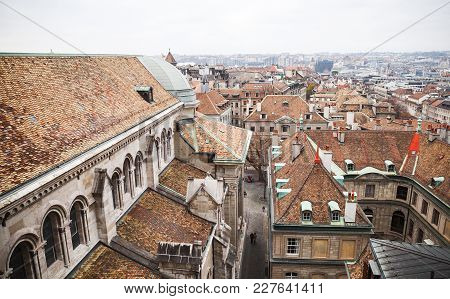 Cityscape Of Geneva, Switzerland With Old Living Houses In Old Central Area, Photo Taken From St. Pi