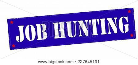 Rubber Stamp With Text Job Hunting Inside, Vector Illustration