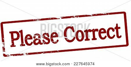 Rubber Stamp With Text Please Correct Inside, Vector Illustration