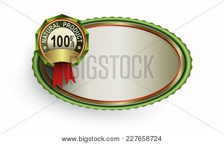Oval Frame Of Green Hue With A Sign One Hundred Percent Natural Product