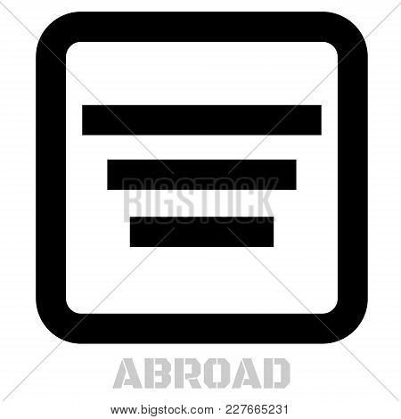 Abroad Conceptual Graphic Icon. Design Language Element, Graphic Sign.