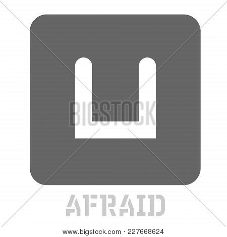 Afraid Conceptual Graphic Icon. Design Language Element, Graphic Sign.