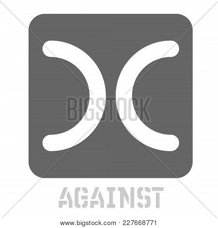 Against Conceptual Graphic Icon. Design Language Element, Graphic Sign.