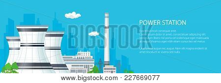 Banner With Power Plant , Thermal Station And Text, Nuclear Reactor And Power Lines On The Blue Back