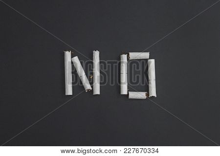 No - An Inscription Word Made From Broken Cigarettes To Visualize The Cessation Of Smoking. Against
