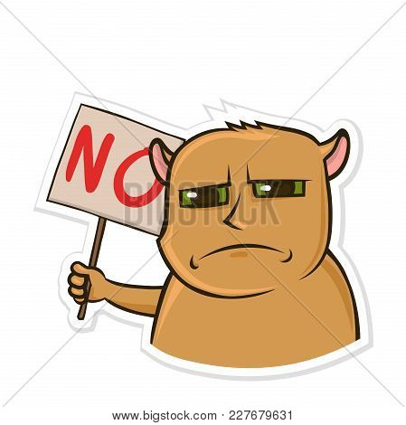 Sticker For Messenger With Funny Animal. Dissatisfied Hamster Holding A Sign With The Word No. Isola