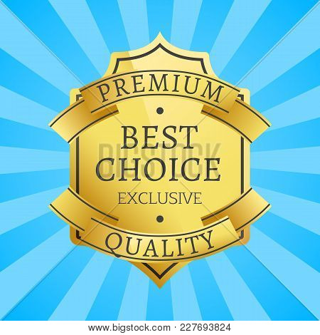 Premium Quality Exclusive Golden Label, Guarantee Sign Emblem Logotype Vector Illustration On Blue B