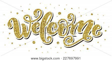 Welcome. Hand Lettering Word. Handwritten Modern Brush Typography Sign. Greetings For Icon, Logo, Ba