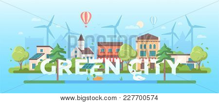 Green City - Modern Flat Design Style Vector Illustration On Blue Background. A Composition With Lov