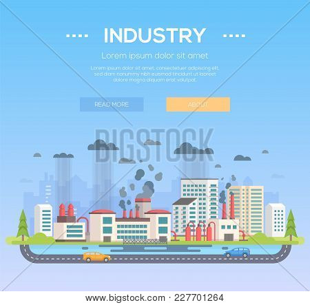 Industry - Modern Flat Design Style Vector Illustration On Blue Background With Place For Text. A Hi