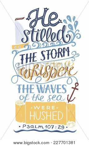Hand Lettering He Stilled The Storm To A Whisper. Bible Verse. Christian Poster. New Testament. Mode