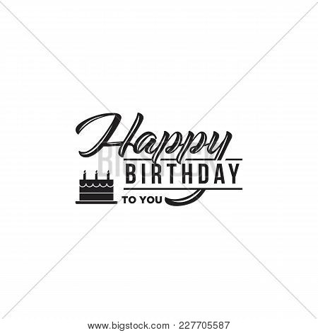 Happy Birthday Text  Badge Or Icon. Happy Birthday Card, Invitation, Banner Template. Happy Birthday