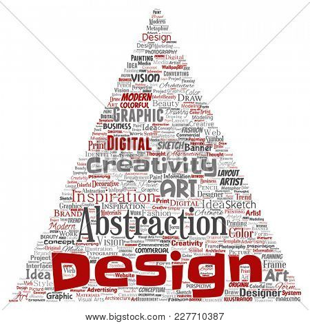 Conceptual creativity art graphic identity design visual triangle arrow word cloud isolated background. Collage of advertising, decorative, fashion, inspiration, vision, perspective modeling