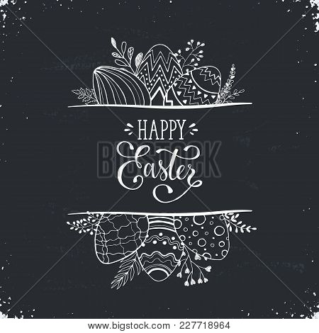 Happy Easter Greeting Card Isolated On Blackboard. Easter Eggs Composition Hand Drawn White On Black