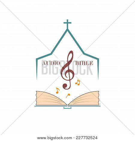 Christian Logo For Audio Studios, Preaching The Word Of God. Vector Emblem Of The Treble Clef And Th