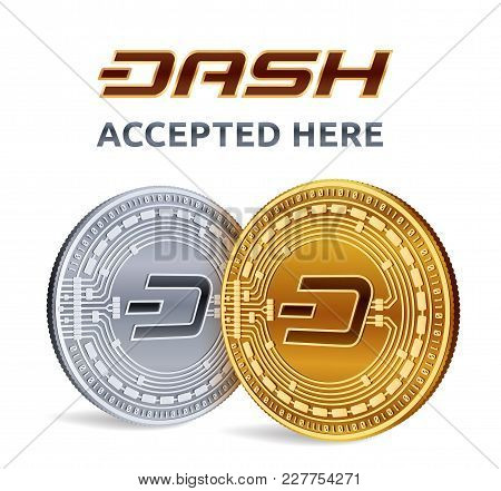 Dash. Accepted Sign Emblem. Crypto Currency. Golden And Silver Coins With Dash Symbol Isolated On Wh