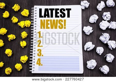 Conceptual Hand Writing Text Caption Showing Latest News. Business Concept For Fresh Current New Sto