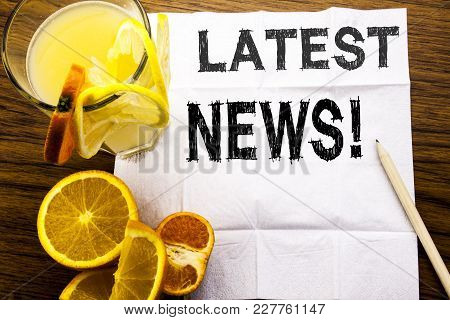 Conceptual Text Caption Showing Latest News. Concept For Fresh Current New Story Written On Tissue P