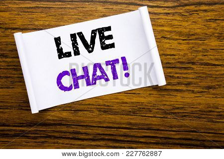 Word, Writing Live Chat . Business Concept For Communication Livechat Written On Sticky Note Paper O