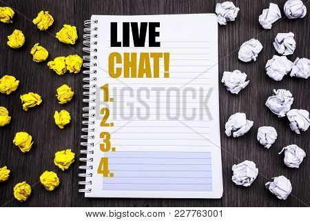 Conceptual Hand Writing Text Caption Showing Live Chat . Business Concept For Communication Livechat
