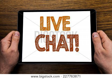 Hand Writing Text Caption Live Chat . Business Concept For Communication Livechat Written Tablet Lap