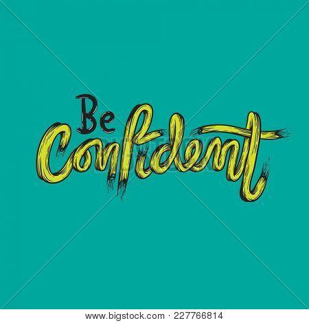 Be Confident Trust Typography Concept