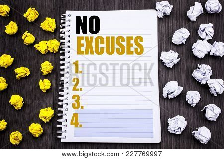 Conceptual Hand Writing Text Caption Showing No Excuses. Business Concept For Stop Ban For Excuse Wr