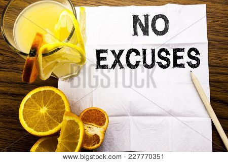 Conceptual Text Caption Showing No Excuses. Concept For Stop Ban For Excuse Written On Tissue Paper