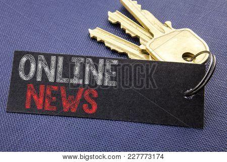 Handwritten Text Showing Online News. Business Concept Writing For Online Newspaper Article Written