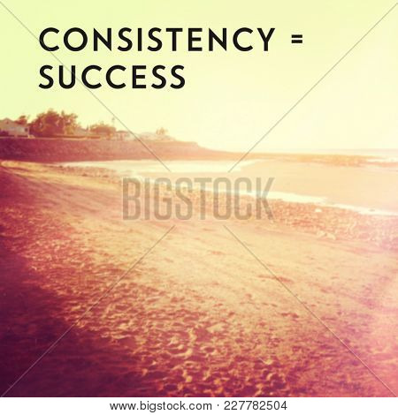 Quote - Consistency = Sucess