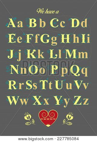 Artistic Alphabet With Encrypted Romantic Message - We Have A Good Chemistry. Yellow Letters With Bl