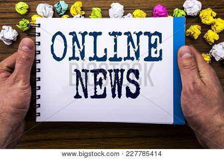 Writing Text Showing Online News. Business Concept For Online Newspaper Article Written Notepad Note