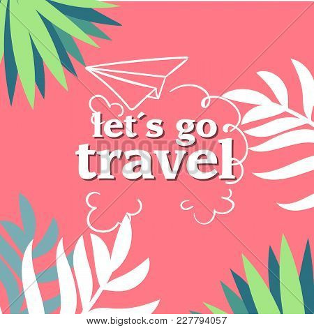 Lets Go Travel Jungle Pink Background Vector Image
