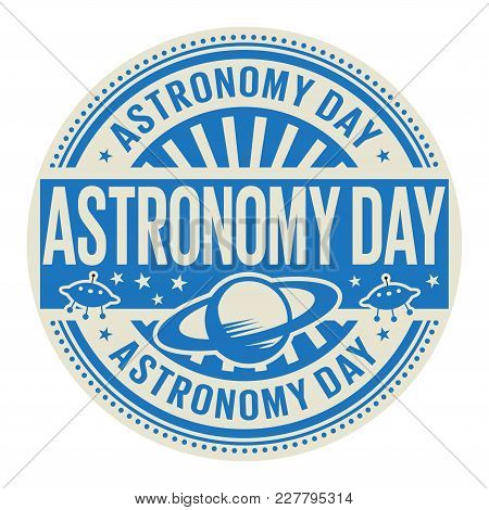 Astronomy Day, Abstract Rubber Stamp, Vector Illustration