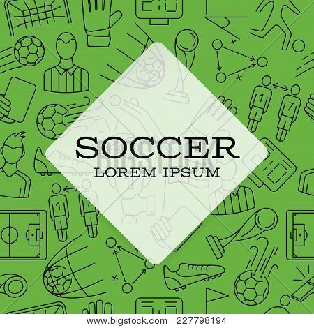 Soccer Design Background. Seamless Pattern On The Theme Of Summer Sports. Sport Accessories Collecti