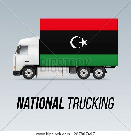 Symbol Of National Delivery Truck With Flag Of Libya. National Trucking Icon And Libyan Flag