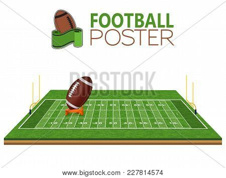 American Football Field With Realistic Ball, Goal, Line And Grass Texture. Isolated Vector Illustrat