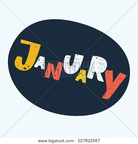 Vector Cartoon Illustration Of Hand Drawn Typography Lettering Word January Isolated On The White Ba