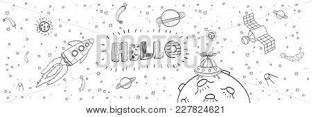 Nursery Poster With Hand Drawn Letters Hello And Space Ships, Rockets, Space Shuttle, Planets. Vecto