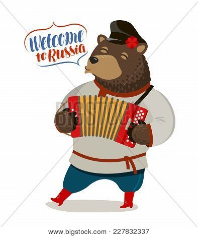 Russian Bear Playing Accordion. Welcome To Russia, Banner. Cartoon Vector Illustration