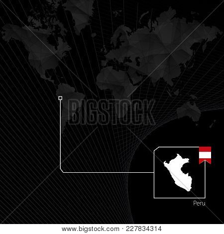 Peru On Black World Map. Map And Flag Of Peru.
