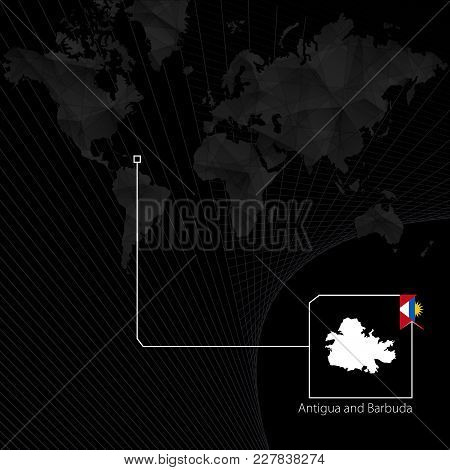Antigua And Barbuda On Black World Map. Map And Flag Of Antigua And Barbuda.