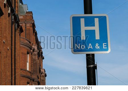 Close Up Of Hospital Sign In United Kingdom, No Accident And Emergency, England