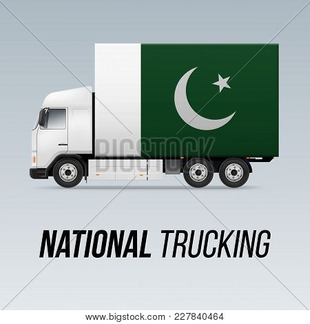 Symbol Of National Delivery Truck With Flag Of Pakistan. National Trucking Icon And Pakistani Flag
