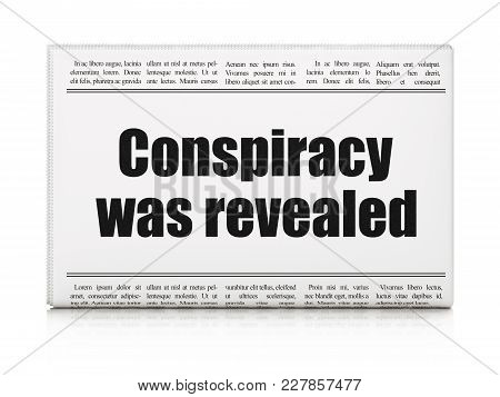 Political Concept: Newspaper Headline Conspiracy Was Revealed On White Background, 3d Rendering